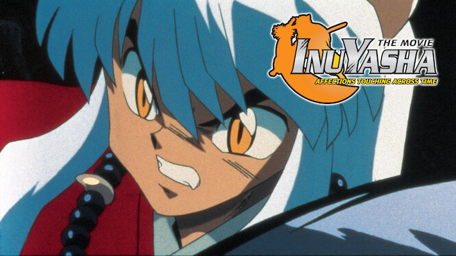 InuYasha the Movie: Affections Touching Across Time on Netflix USA